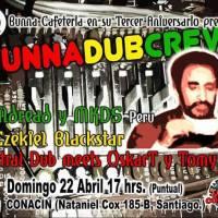 domingo 22 de abril de 2018: BUNNA DUB CREW en el #Conacin